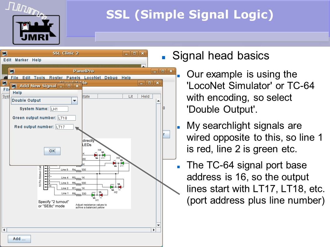 SSL (Simple Signal Logic) Signal head basics Our example is using the 'LocoNet Simulator' or TC-64 with encoding, so select 'Double Output'. My search