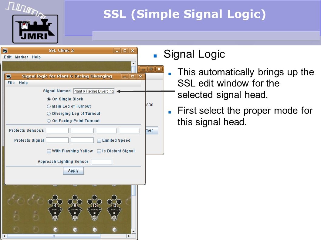 SSL (Simple Signal Logic) Signal Logic This automatically brings up the SSL edit window for the selected signal head. First select the proper mode for