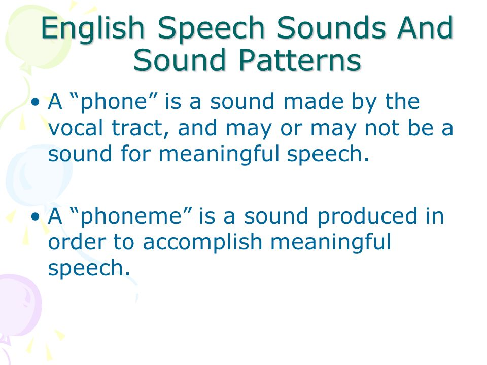 Phonological Development By three years of age, most children are able to pronounce all vowel sounds and most consonants in their language, although they still make many errors.