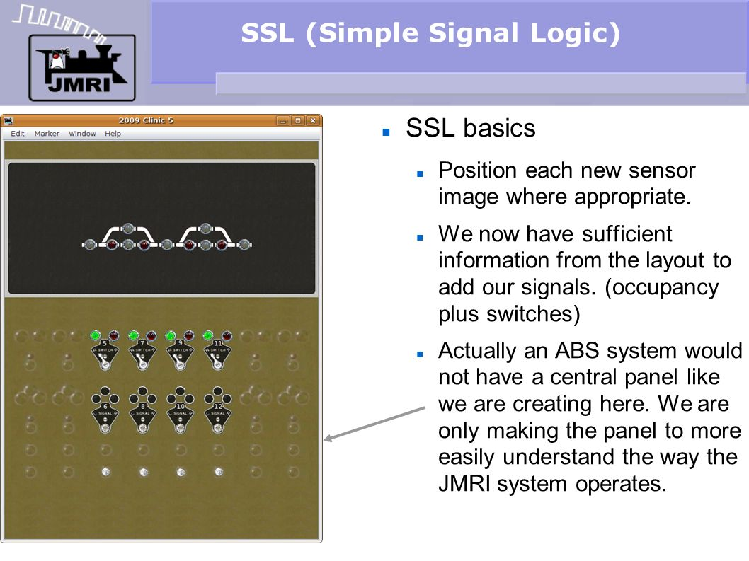 SSL (Simple Signal Logic) SSL basics Position each new sensor image where appropriate. We now have sufficient information from the layout to add our s