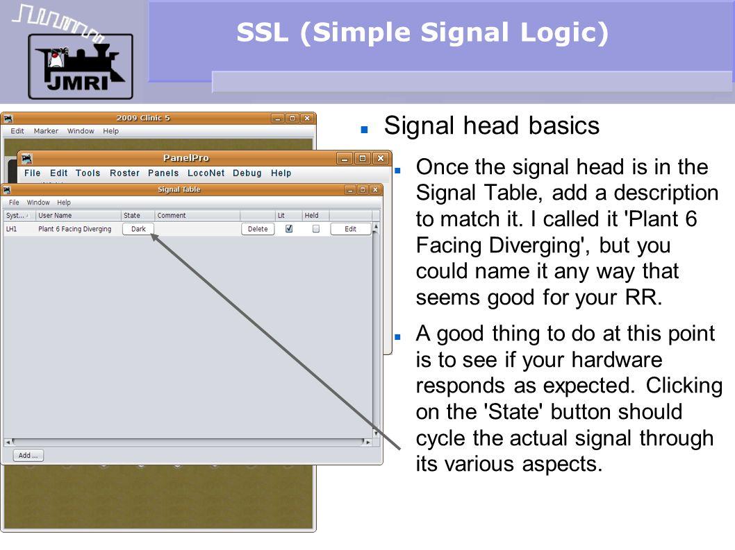 SSL (Simple Signal Logic) Signal head basics Once the signal head is in the Signal Table, add a description to match it. I called it 'Plant 6 Facing D