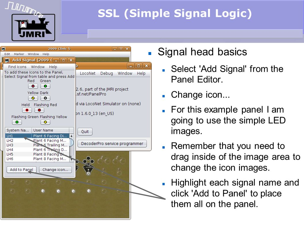 SSL (Simple Signal Logic) Signal head basics Select 'Add Signal' from the Panel Editor. Change icon... For this example panel I am going to use the si