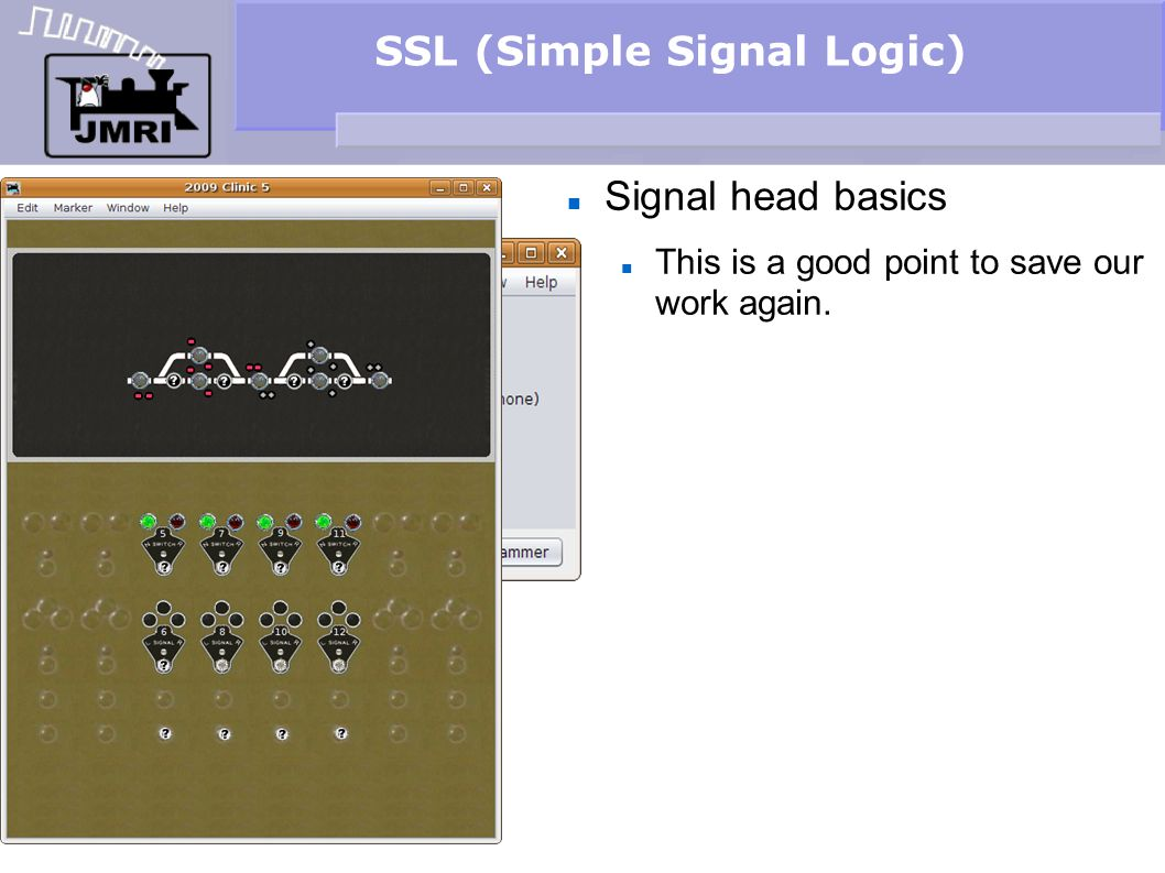 SSL (Simple Signal Logic) Signal head basics This is a good point to save our work again.