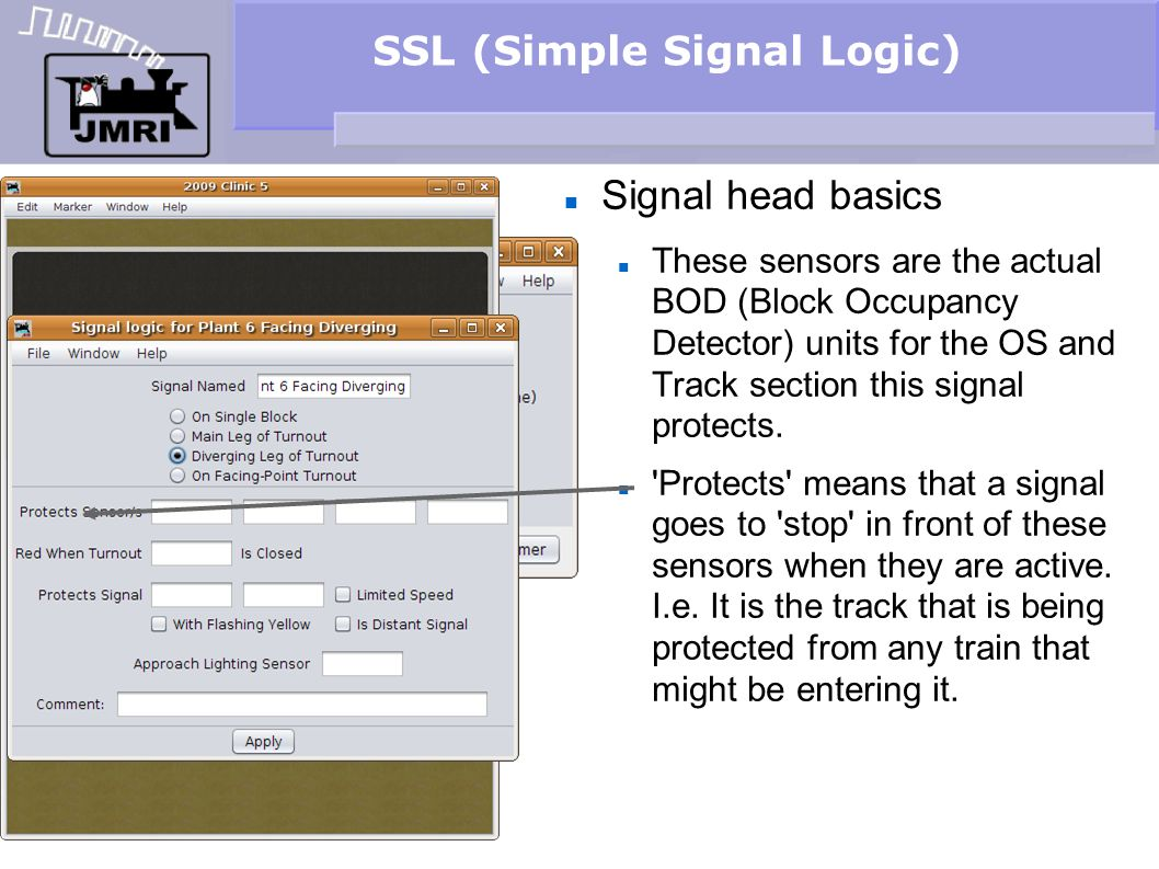 SSL (Simple Signal Logic) Signal head basics These sensors are the actual BOD (Block Occupancy Detector) units for the OS and Track section this signa