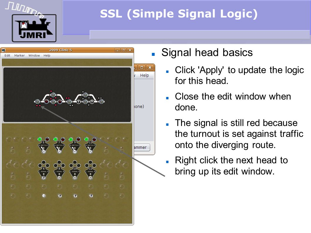 SSL (Simple Signal Logic) Signal head basics Click 'Apply' to update the logic for this head. Close the edit window when done. The signal is still red