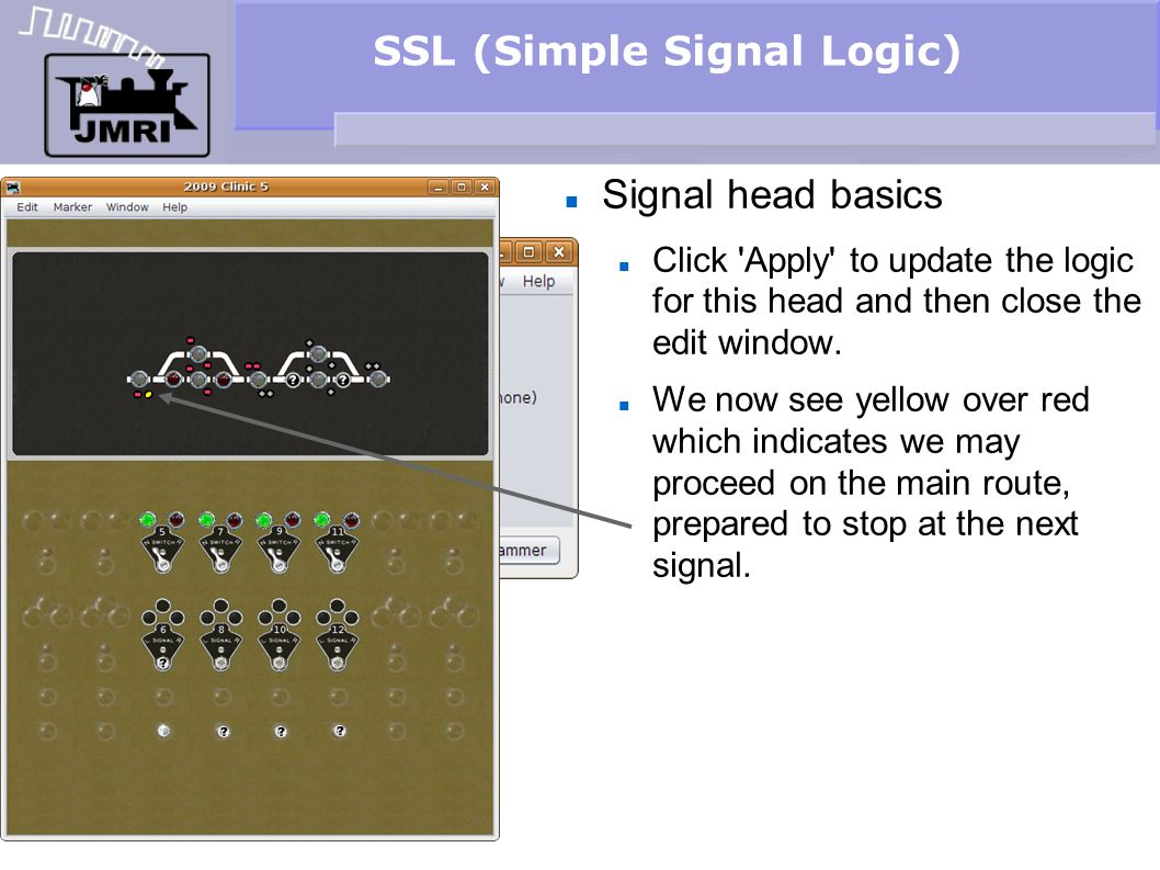 SSL (Simple Signal Logic) Signal head basics Click 'Apply' to update the logic for this head and then close the edit window. We now see yellow over re