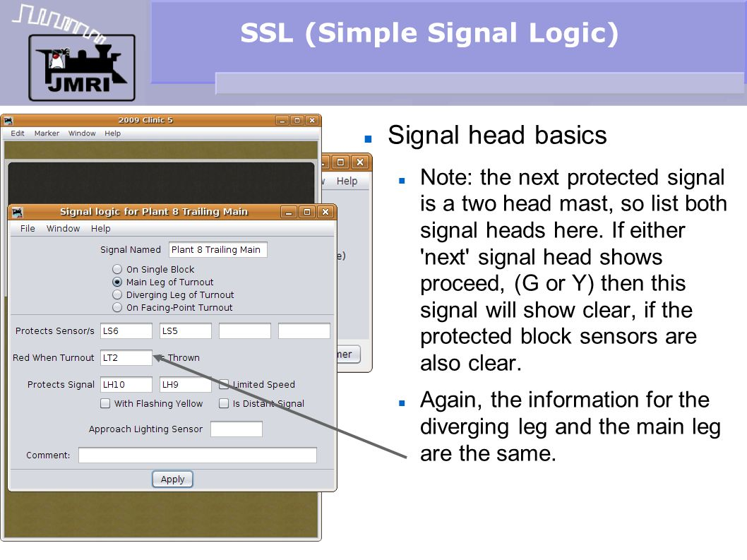 SSL (Simple Signal Logic) Signal head basics Note: the next protected signal is a two head mast, so list both signal heads here. If either 'next' sign
