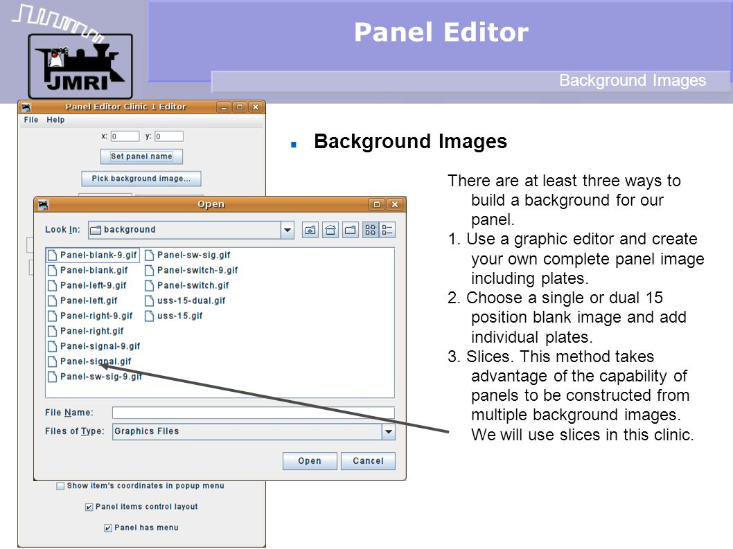 Background Images Panel Editor Background Images There are at least three ways to build a background for our panel. 1. Use a graphic editor and create