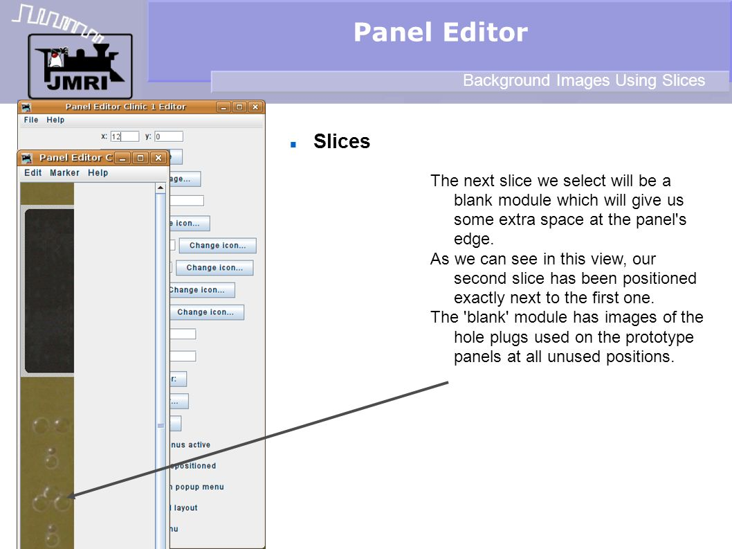 Slices Panel Editor Background Images Using Slices The next slice we select will be a blank module which will give us some extra space at the panel's