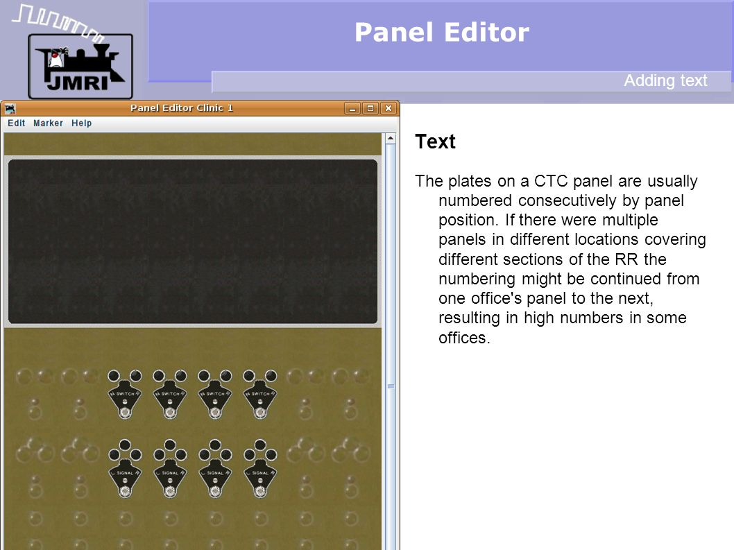 Text Panel Editor Adding text The plates on a CTC panel are usually numbered consecutively by panel position. If there were multiple panels in differe