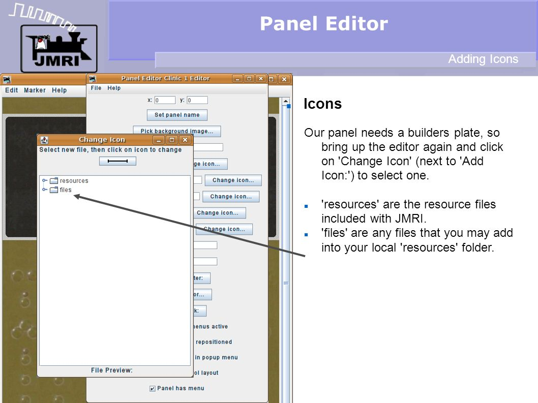 Icons Panel Editor Adding Icons Our panel needs a builders plate, so bring up the editor again and click on 'Change Icon' (next to 'Add Icon:') to sel