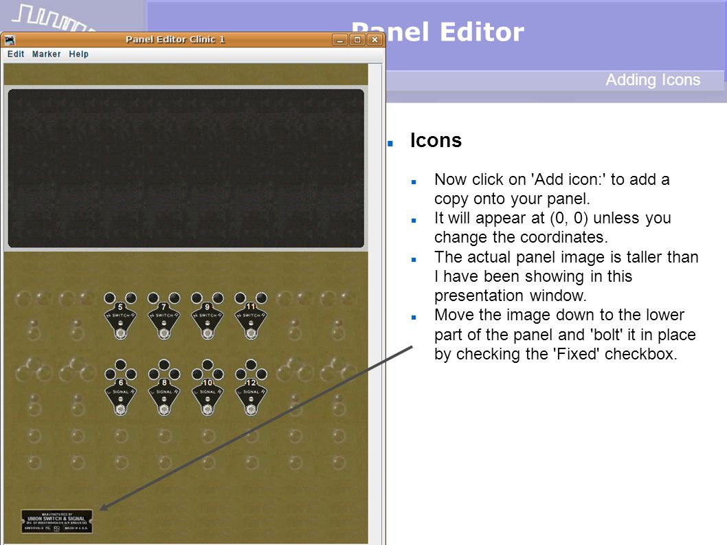 Icons Panel Editor Adding Icons Now click on 'Add icon:' to add a copy onto your panel. It will appear at (0, 0) unless you change the coordinates. Th
