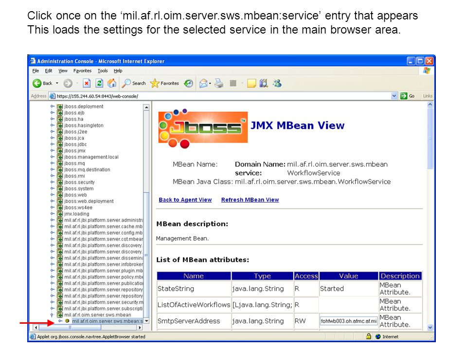 Click once on the mil.af.rl.oim.server.sws.mbean:service entry that appears This loads the settings for the selected service in the main browser area.