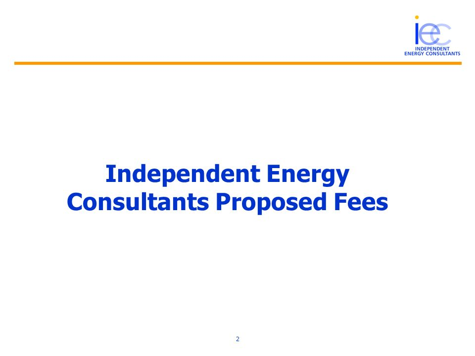 Independent Energy Consultants Proposed Fees 2