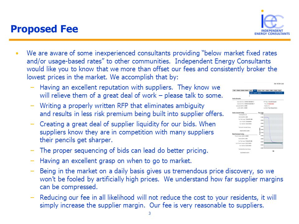 Proposed Fee We are aware of some inexperienced consultants providing below market fixed rates and/or usage-based rates to other communities.