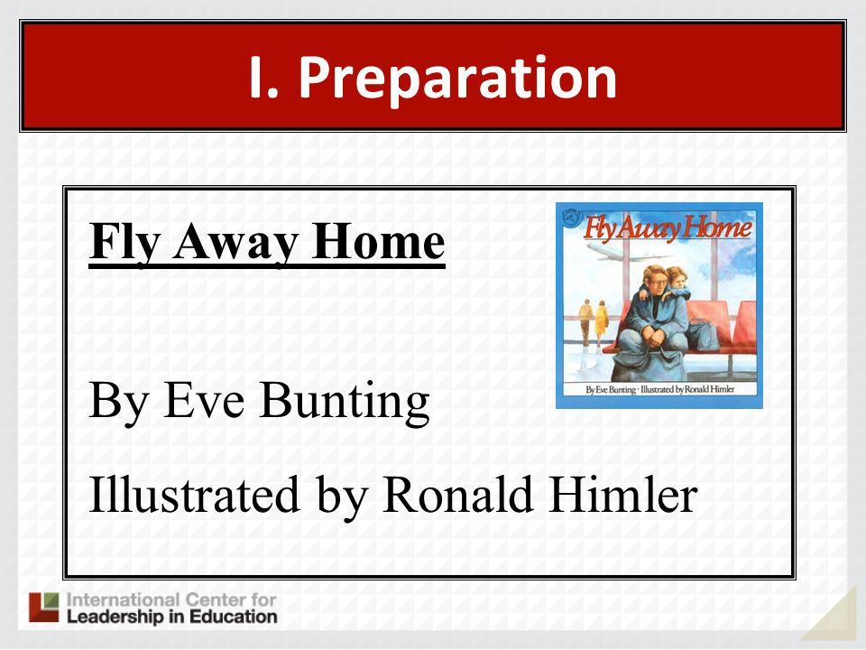 I. Preparation Fly Away Home By Eve Bunting Illustrated by Ronald Himler