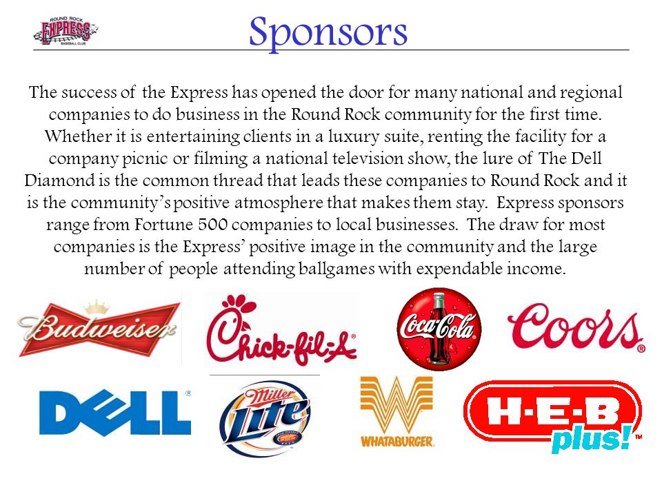 Sponsors The success of the Express has opened the door for many national and regional companies to do business in the Round Rock community for the fi