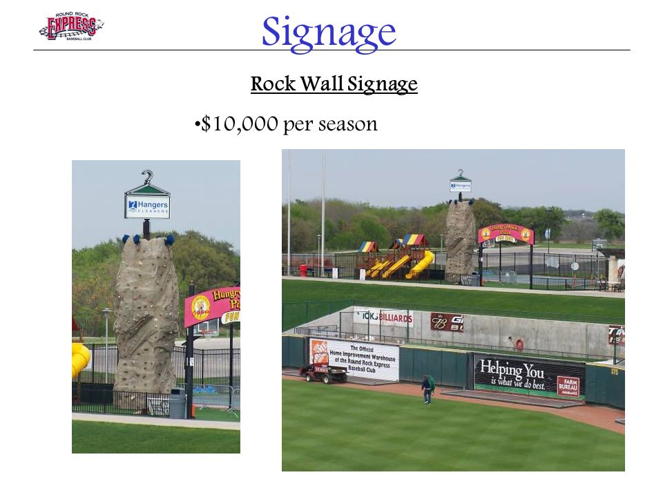 Signage Rock Wall Signage $10,000 per season