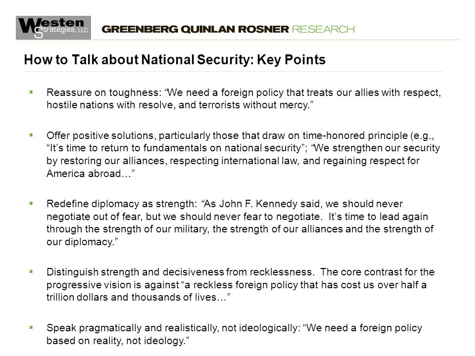 January 3, 2014 Reassure on toughness: We need a foreign policy that treats our allies with respect, hostile nations with resolve, and terrorists without mercy.