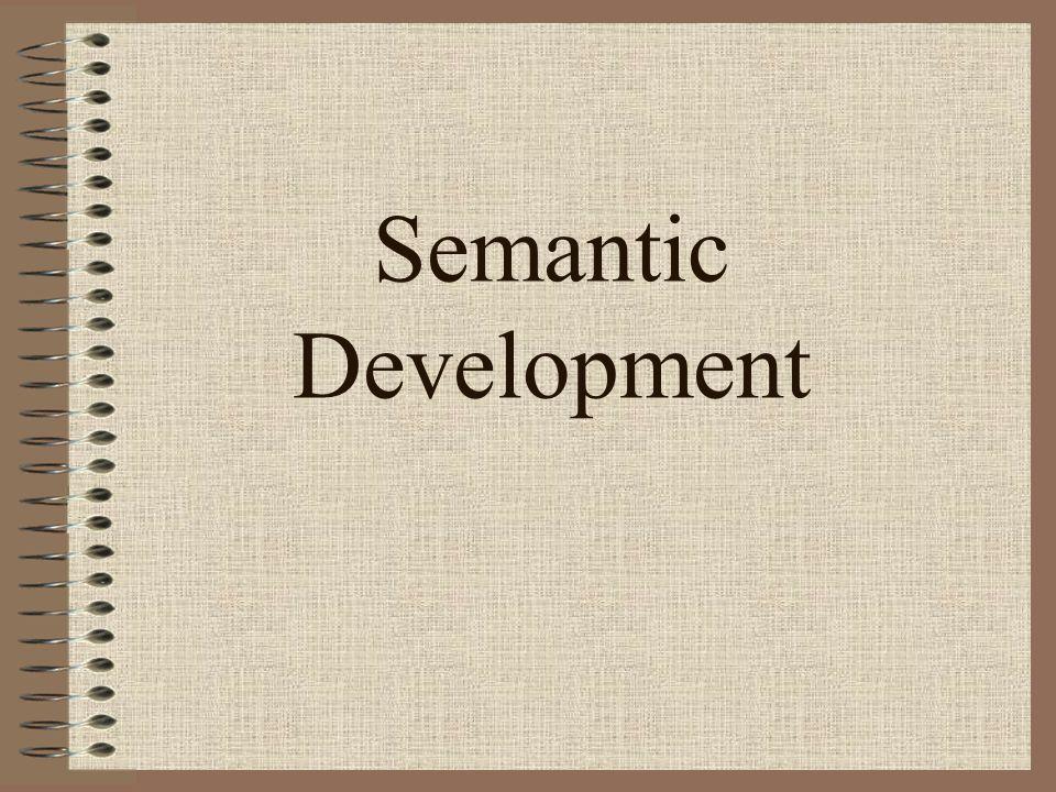 Later Semantic Development kindergarten and beyond A.