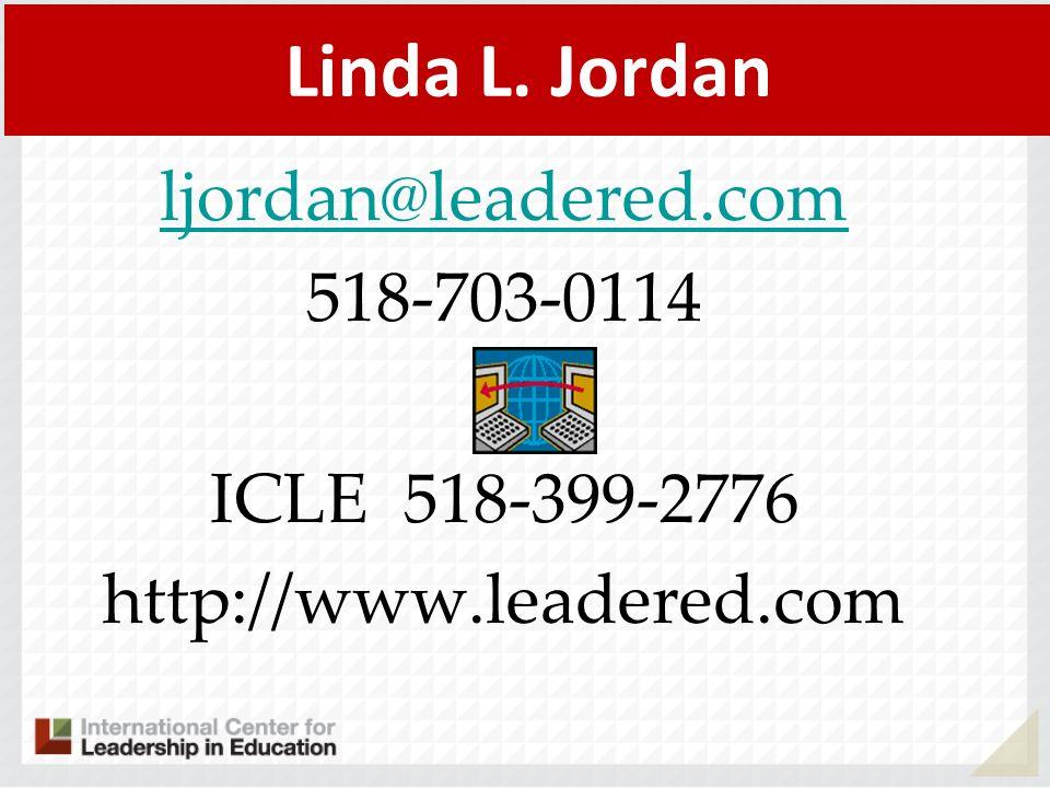 Linda L. Jordan ljordan@leadered.com 518-703-0114 ICLE 518-399-2776 http://www.leadered.com