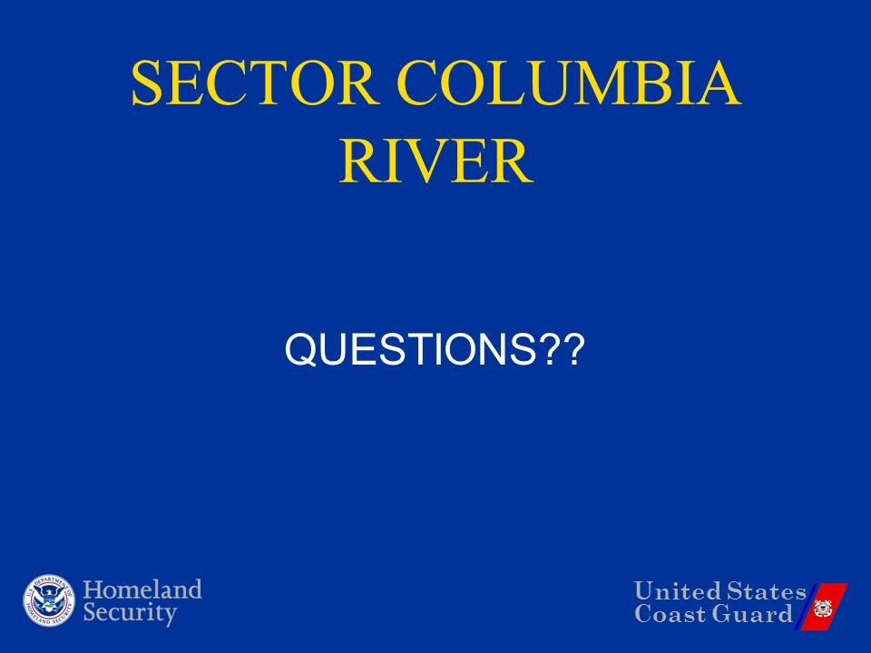 United States Coast Guard SECTOR COLUMBIA RIVER QUESTIONS