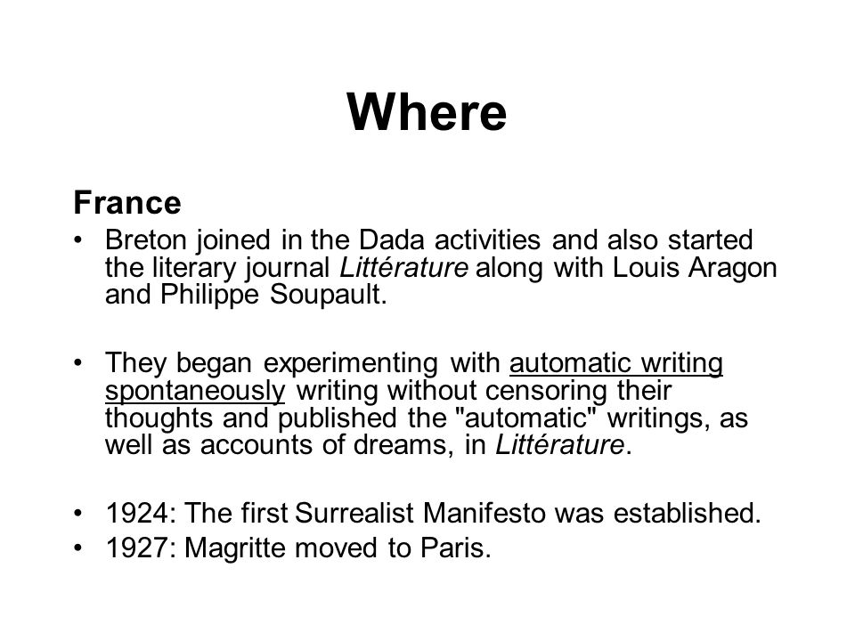 Where France Breton joined in the Dada activities and also started the literary journal Littérature along with Louis Aragon and Philippe Soupault. The