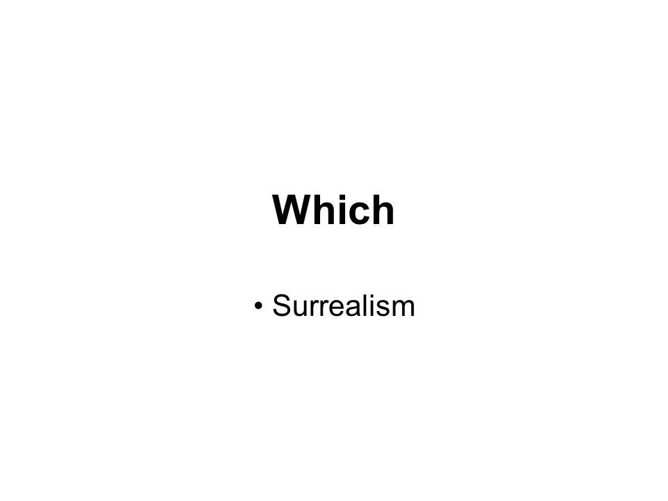 Which Surrealism