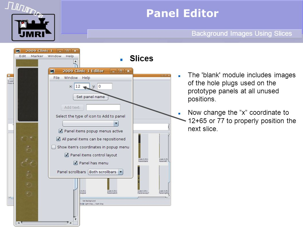 Slices Panel Editor Background Images Using Slices The blank module includes images of the hole plugs used on the prototype panels at all unused positions.