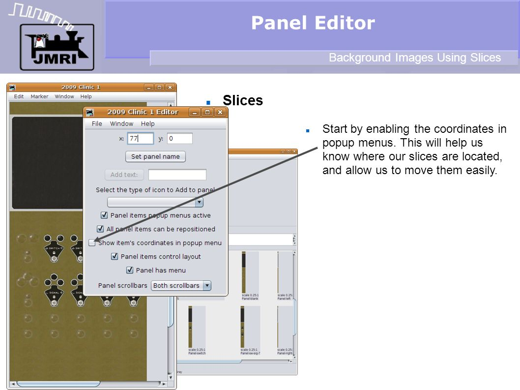 Slices Panel Editor Background Images Using Slices Start by enabling the coordinates in popup menus.