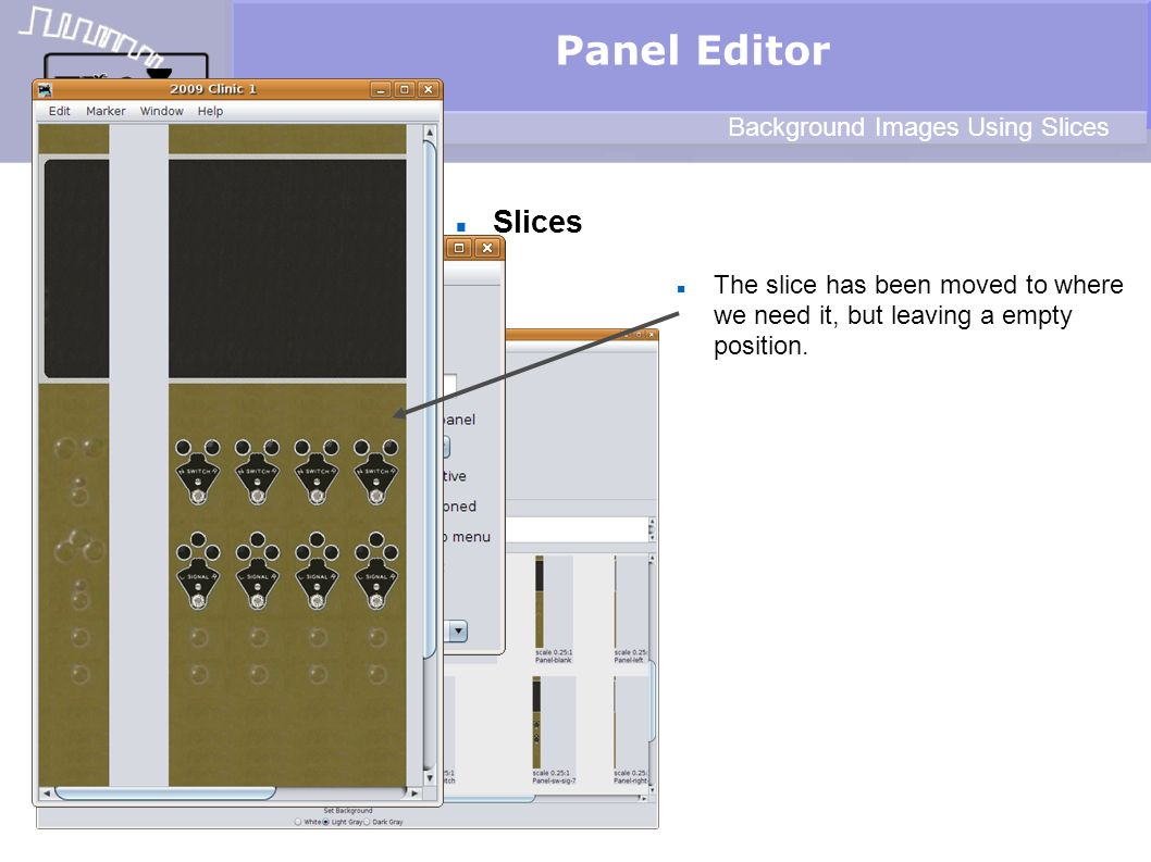 Slices Panel Editor Background Images Using Slices The slice has been moved to where we need it, but leaving a empty position.