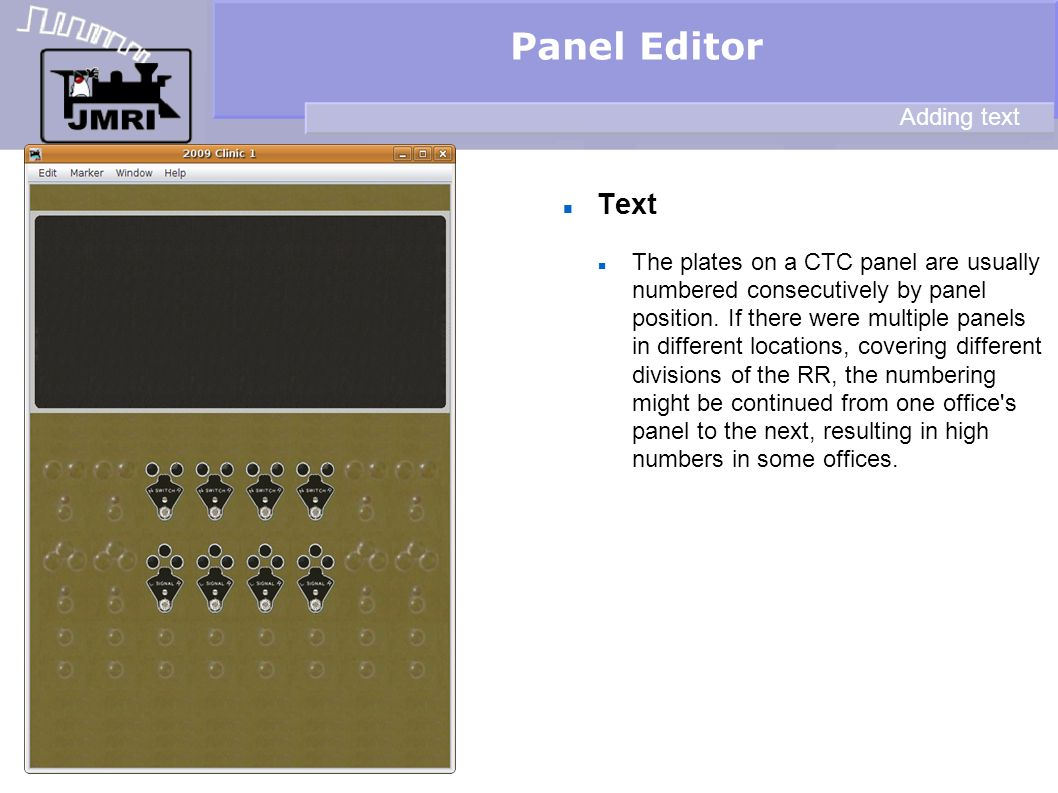 Text Panel Editor Adding text The plates on a CTC panel are usually numbered consecutively by panel position.