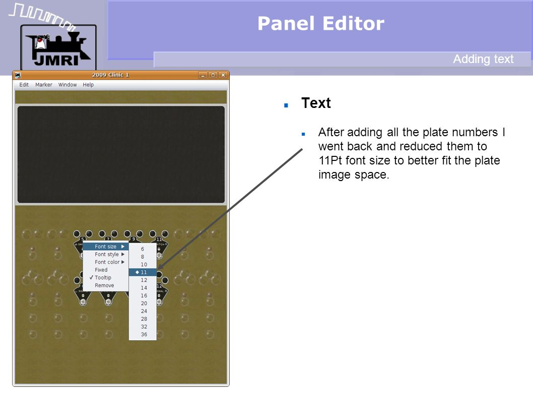 Text Panel Editor Adding text After adding all the plate numbers I went back and reduced them to 11Pt font size to better fit the plate image space.