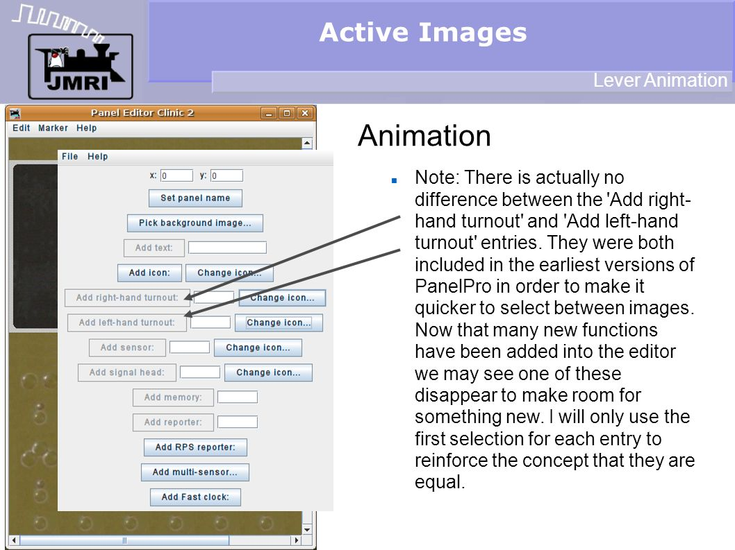Active Images Animation Lever Animation Note: There is actually no difference between the Add right- hand turnout and Add left-hand turnout entries.