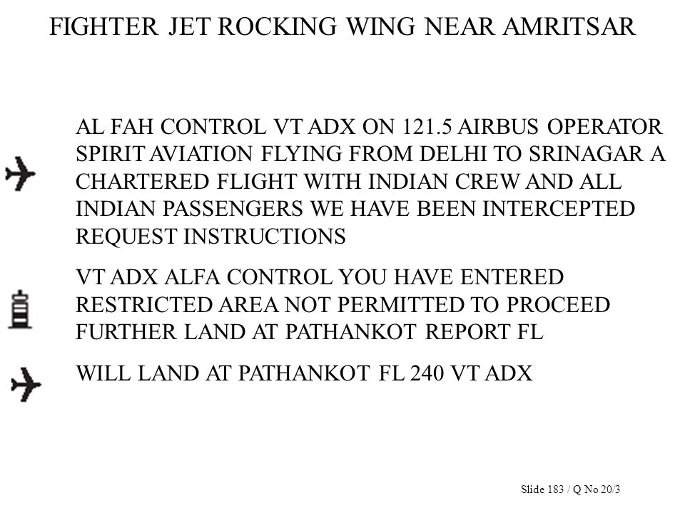 FIGHTER JET ROCKING WING NEAR AMRITSAR AL FAH CONTROL VT ADX ON 121.5 AIRBUS OPERATOR SPIRIT AVIATION FLYING FROM DELHI TO SRINAGAR A CHARTERED FLIGHT