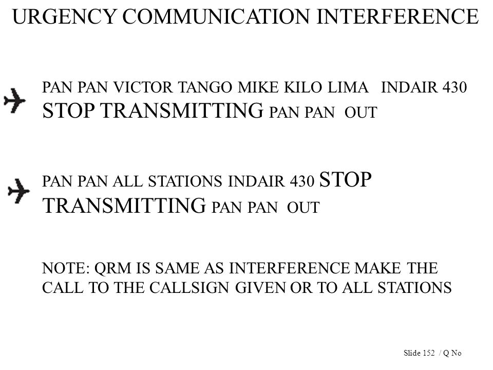 URGENCY COMMUNICATION INTERFERENCE PAN PAN VICTOR TANGO MIKE KILO LIMA INDAIR 430 STOP TRANSMITTING PAN PAN OUT PAN PAN ALL STATIONS INDAIR 430 STOP T