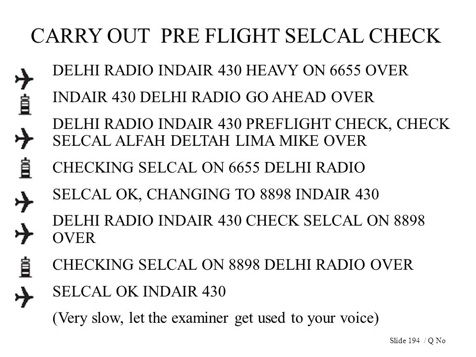 DELHI RADIO INDAIR 430 HEAVY ON 6655 OVER INDAIR 430 DELHI RADIO GO AHEAD OVER DELHI RADIO INDAIR 430 PREFLIGHT CHECK, CHECK SELCAL ALFAH DELTAH LIMA