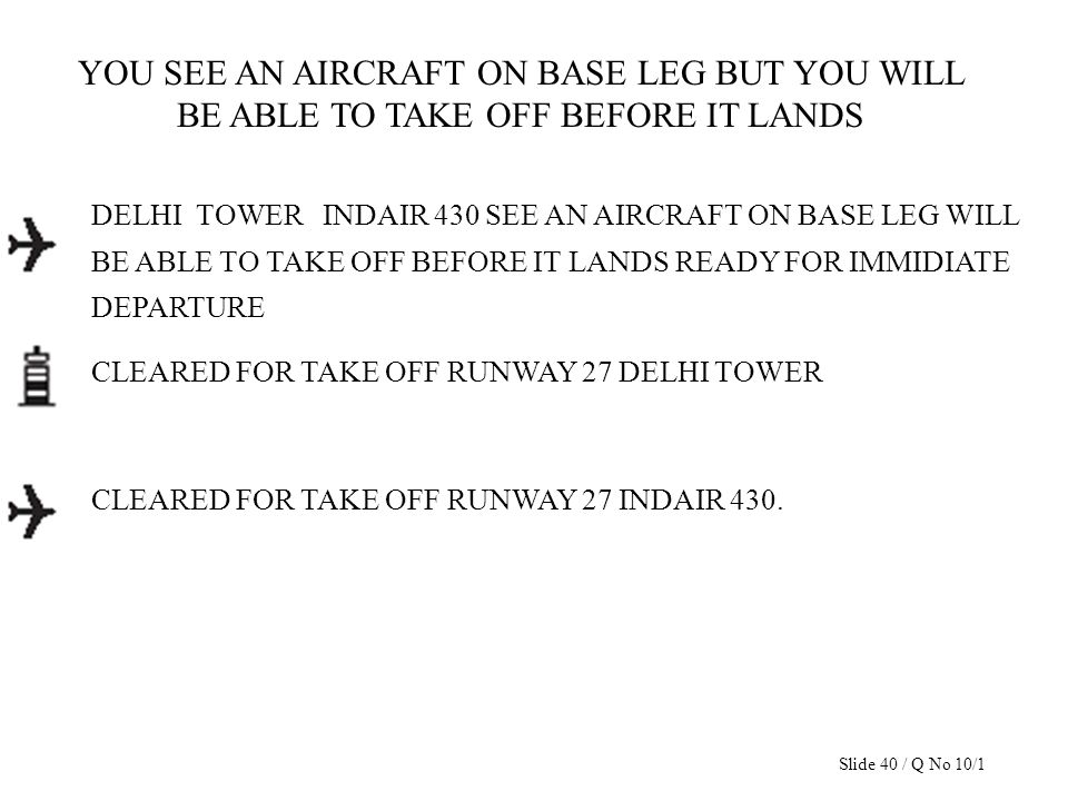 YOU SEE AN AIRCRAFT ON BASE LEG BUT YOU WILL BE ABLE TO TAKE OFF BEFORE IT LANDS DELHI TOWER INDAIR 430 SEE AN AIRCRAFT ON BASE LEG WILL BE ABLE TO TA
