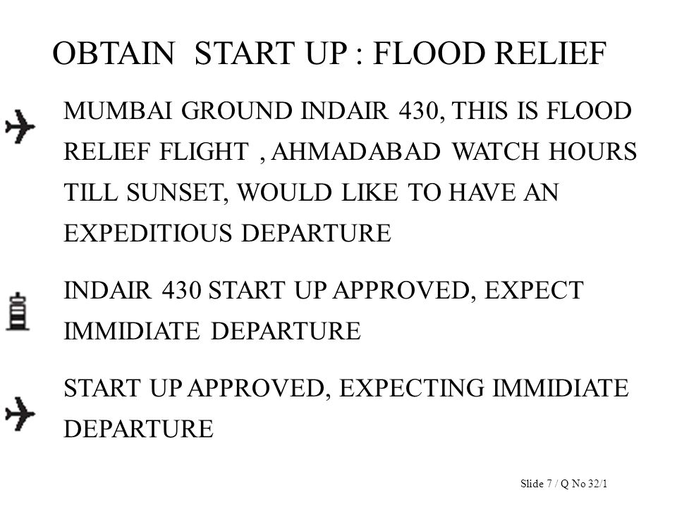 OBTAIN START UP : FLOOD RELIEF MUMBAI GROUND INDAIR 430, THIS IS FLOOD RELIEF FLIGHT, AHMADABAD WATCH HOURS TILL SUNSET, WOULD LIKE TO HAVE AN EXPEDIT