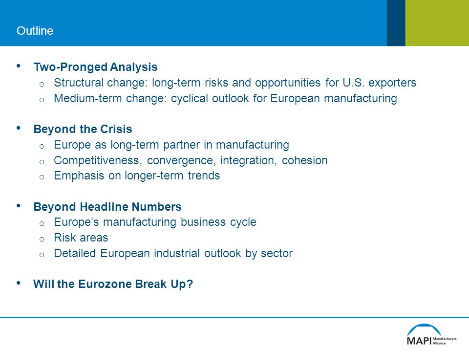 Outline Two-Pronged Analysis o Structural change: long-term risks and opportunities for U.S.