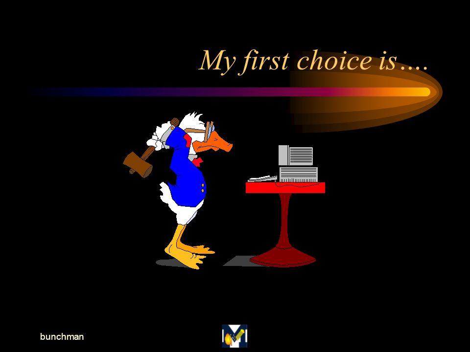 bunchman My first choice is….
