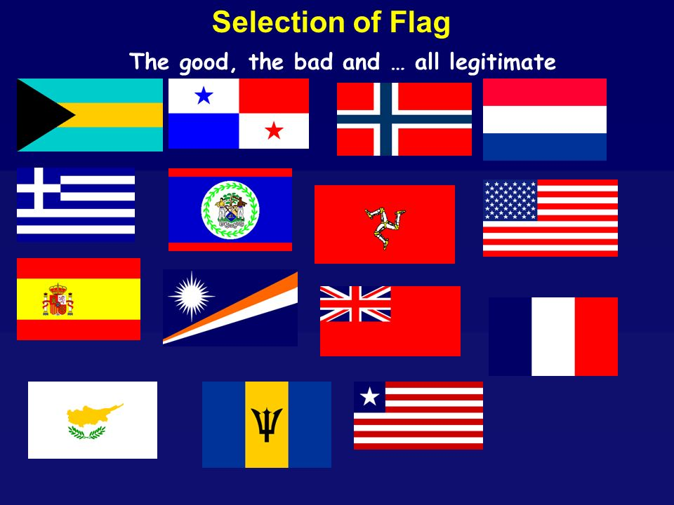 The good, the bad and … all legitimate Selection of Flag