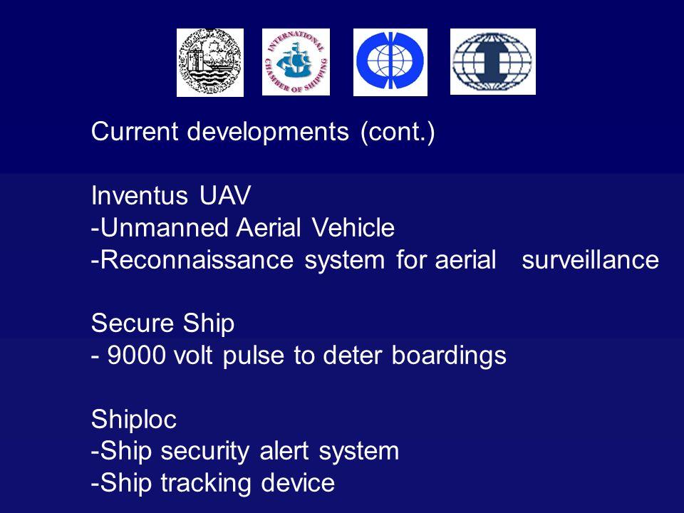 Current developments (cont.) Inventus UAV -Unmanned Aerial Vehicle -Reconnaissance system for aerial surveillance Secure Ship - 9000 volt pulse to det