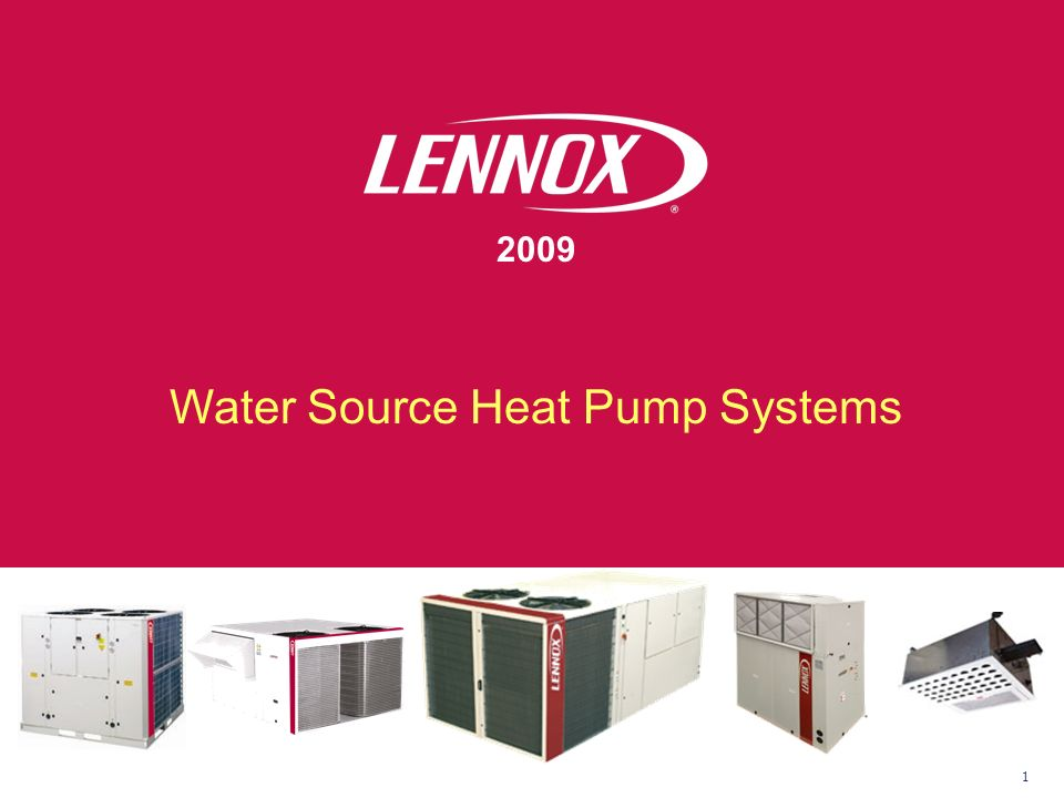 EUROPEAN SALES TOUR 2009 1 2009 Water Source Heat Pump Systems