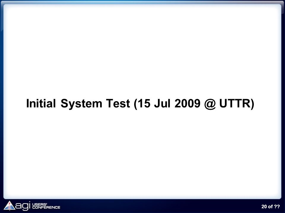 20 of ?? Initial System Test (15 Jul 2009 @ UTTR)