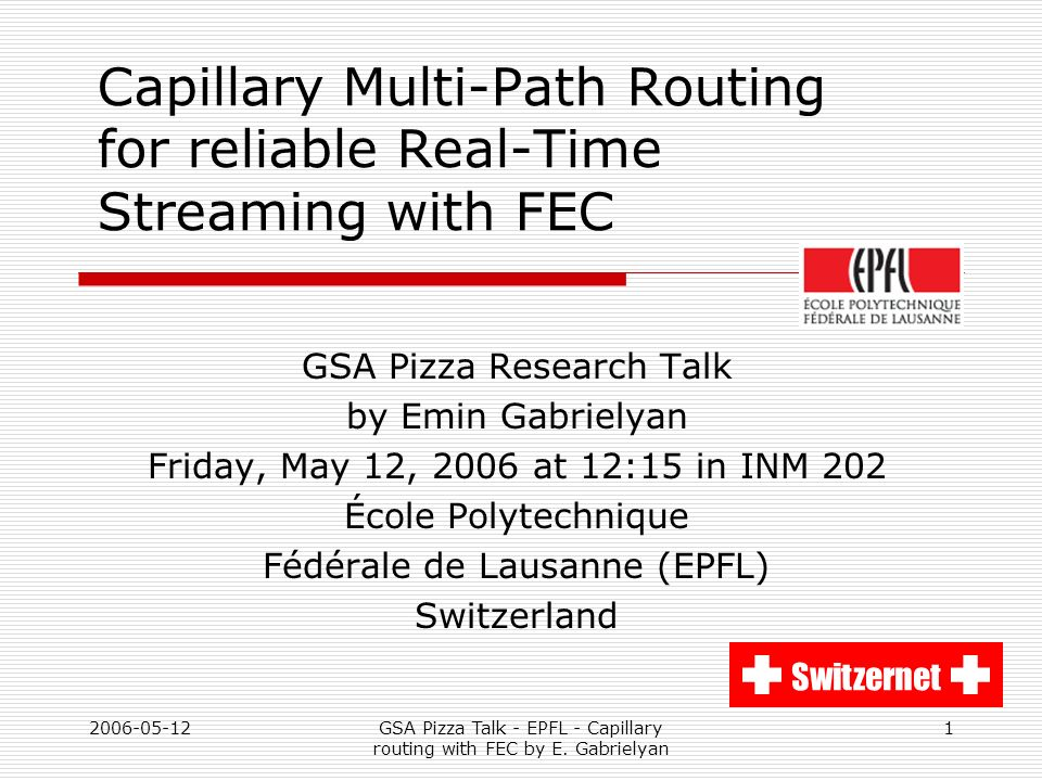 2006-05-12GSA Pizza Talk - EPFL - Capillary routing with FEC by E.