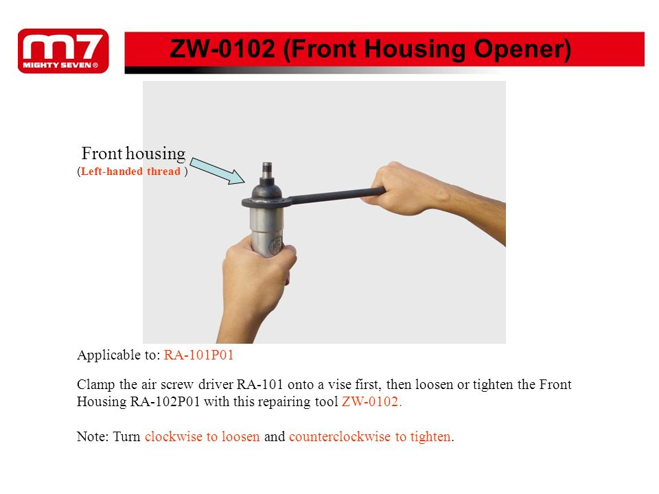 ZW-0103 (Nut Dismantling Wrench) Nut (Left-handed thread ) Clamp the air screw driver onto a vise, then dismantle or tighten the Nut with this repairing tool ZW-0103.