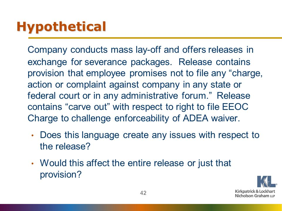 42 Hypothetical Company conducts mass lay-off and offers releases in exchange for severance packages.