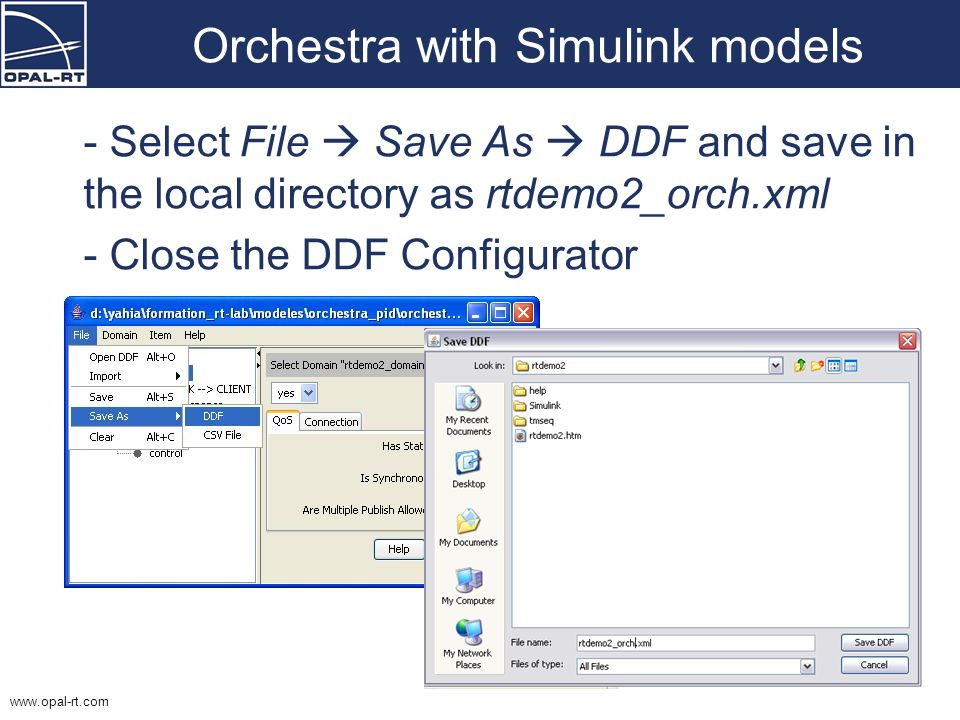 www.opal-rt.com Orchestra with Simulink models - Select File Save As DDF and save in the local directory as rtdemo2_orch.xml - Close the DDF Configura