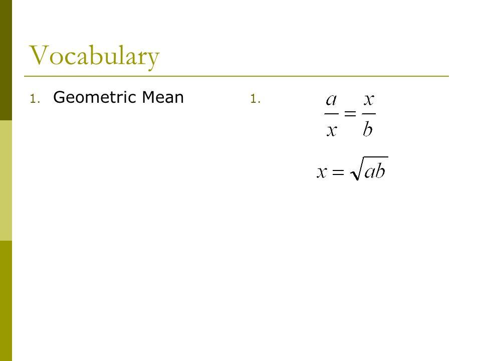 Vocabulary 1. Geometric Mean 1.
